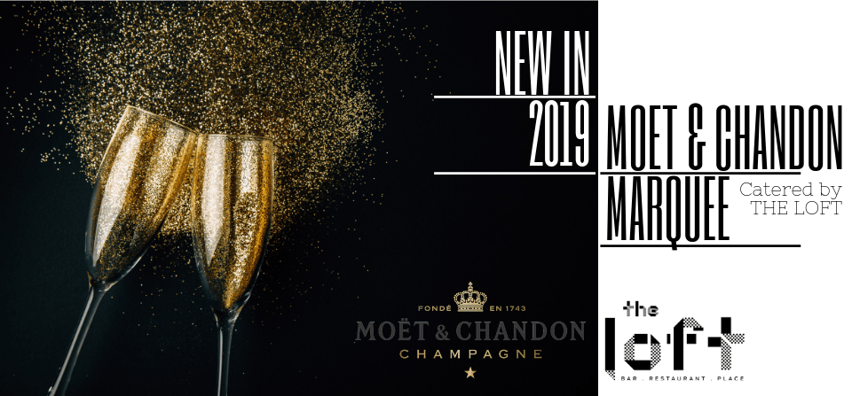 Moet & Chandon Marquee – Catered by The Loft
